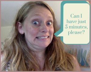 5 minutes please!