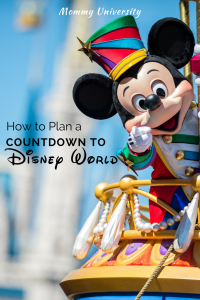 How to Plan A Countdown to Disney World