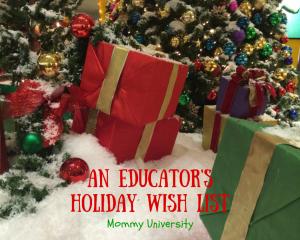 An Educator's Holiday Wish List