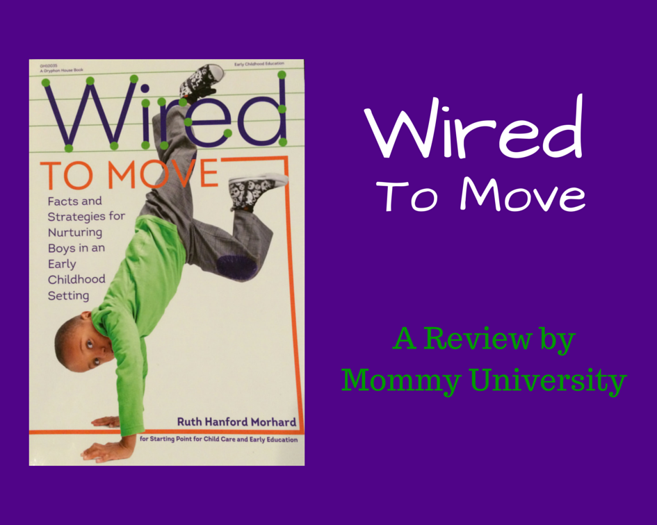 Wired To Move: Facts and Strategies for Nurturing Boys in an Early ...