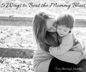 5 Ways to Beat the Mommy Blues