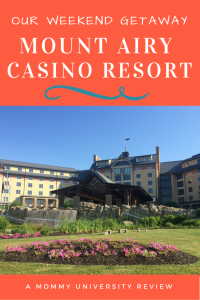 Our Weekend Getaway at Mount Airy Casino Resort