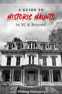 Historic Haunts in NJ and Beyond