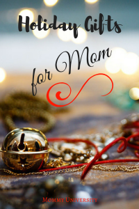 Holiday Gifts for Mom