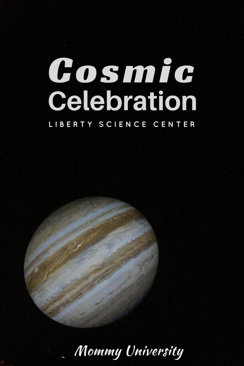 Cosmic Celebration at Liberty Science Center
