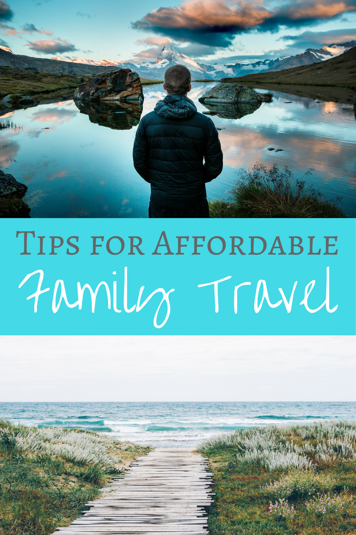 Tips for Affordable Family Travel