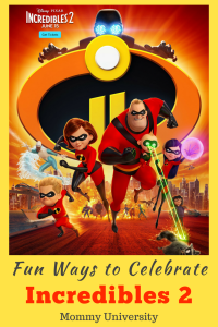 Fun Ways to Celebrate Incredibles 2
