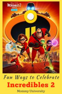 Fun Ways to Celebrate Incredibles 2