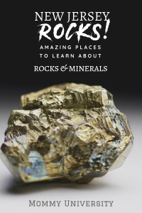 New Jersey Rocks: Amazing Places to Learn about Rocks & Minerals in New Jersey