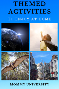Themed Activities to Enjoy at Home