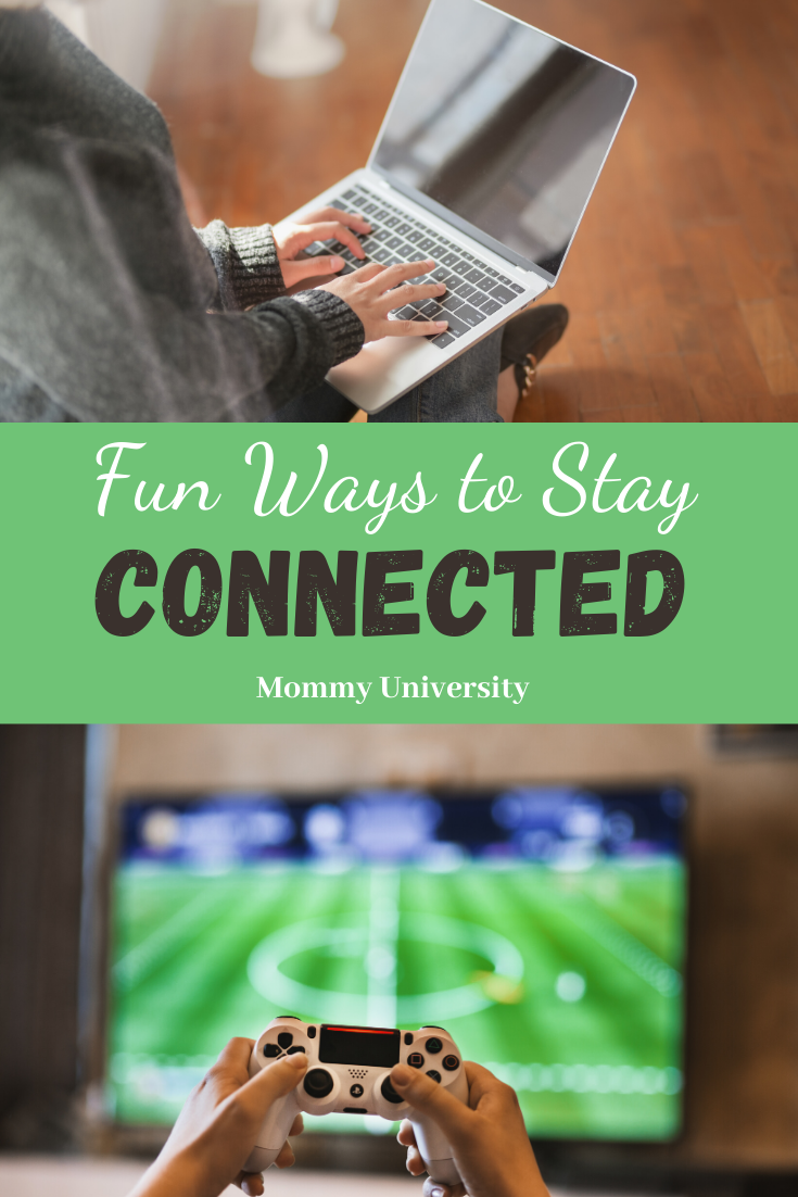 Fun Ways to Stay Connected