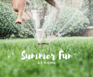 Summer Fun at Home